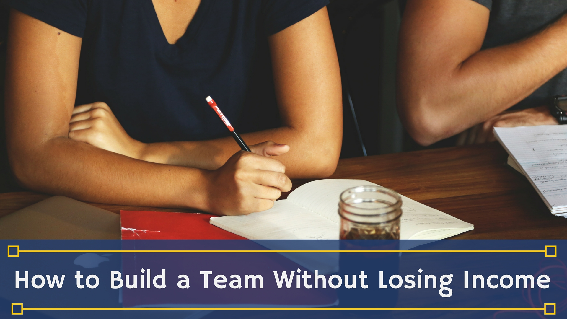 How to Build a Team Without Losing Income
