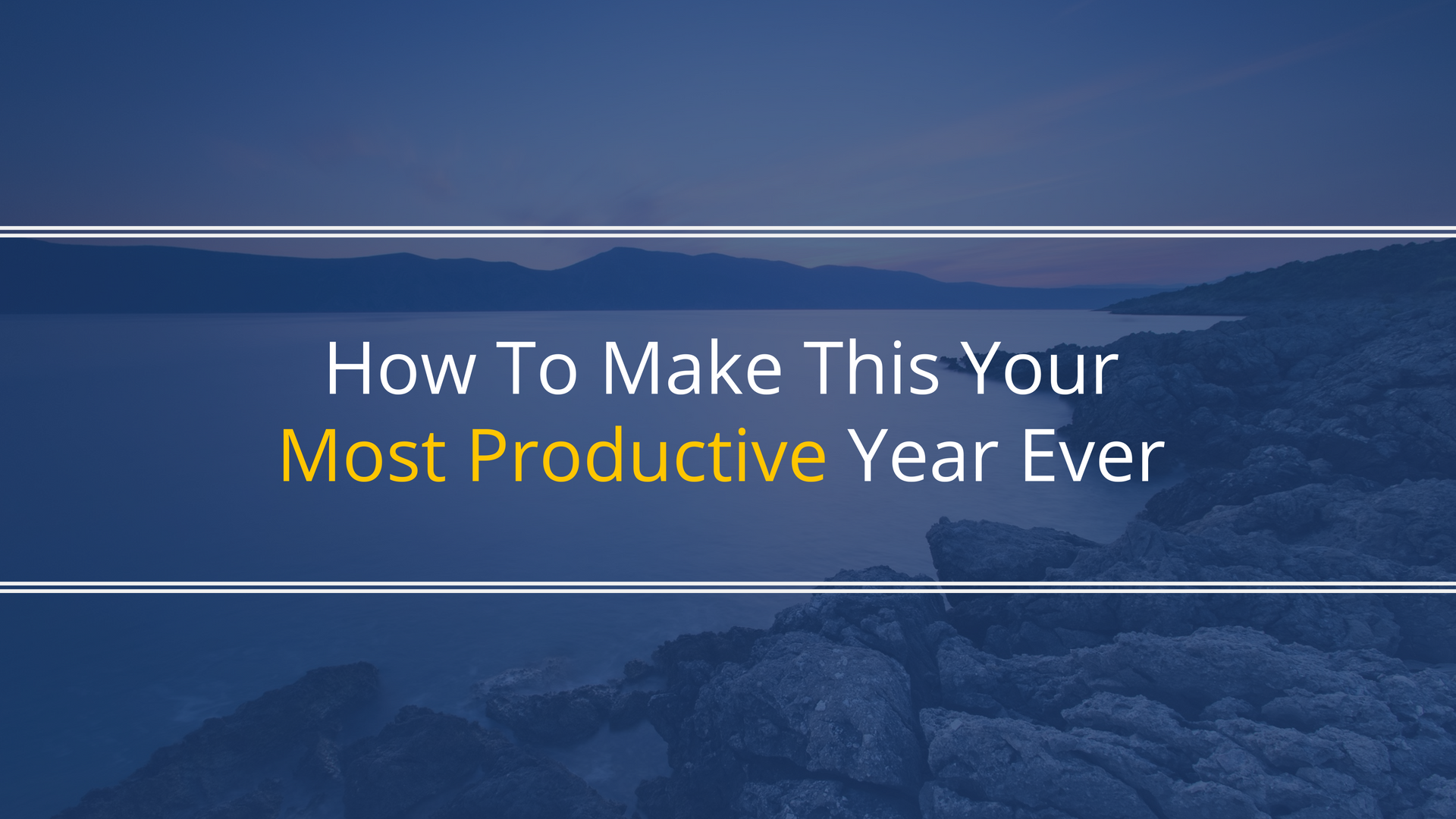 How To Make This Your Most Productive Year Ever
