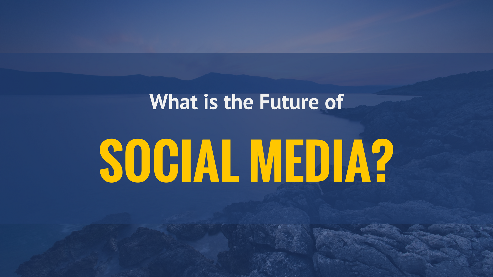 What is The Future of Social Media?