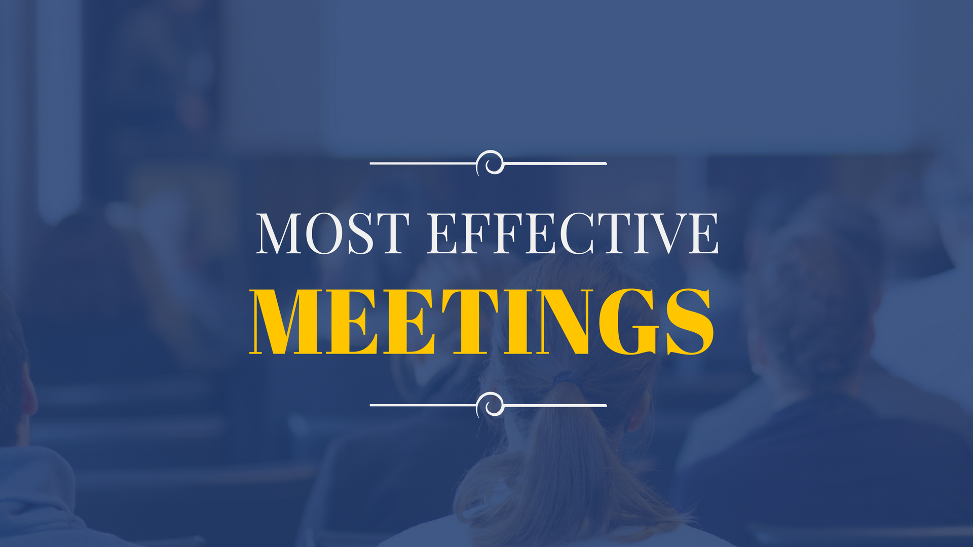 The Most Effective Meetings For Your Business